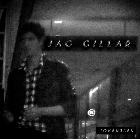 Johanssen - Jag Gillar