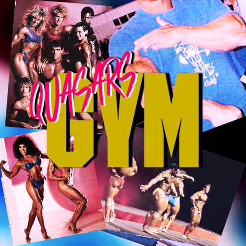 Quasars - Gym