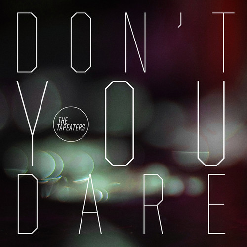 The Tapeaters - Don't You Dare (The Villars remix)
