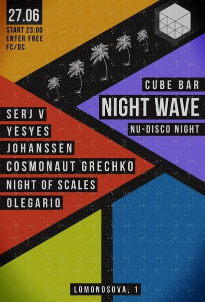 Night Wave : Nu-disco Night with Cosmonaut grechko, Johanssen, Night of Scales