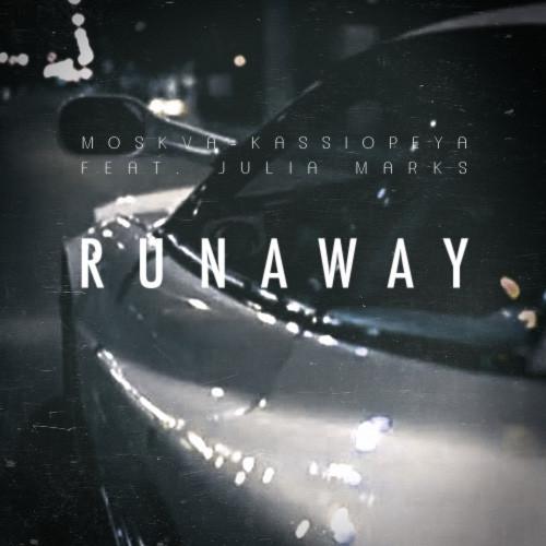 Moskva-Kassiopeya - Runaway (feat. Julia Marks)