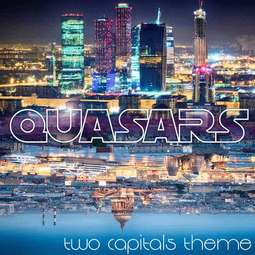 Quasars - Two Сapitals Theme
