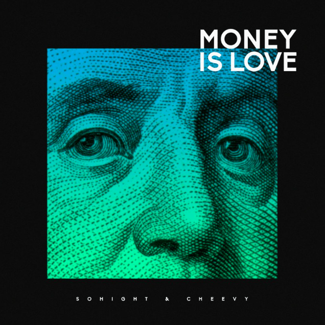 Sohight & Cheevy - Money is Love